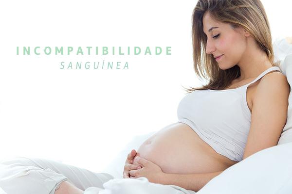 incompatibilidade-sanguinea-na-gravidez-gestacao-bebe-destaque-22